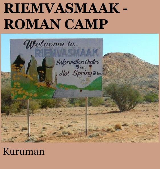 Riemvasmaak Roman Camp - Kuruman