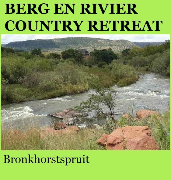 Berg en Rivier Country Retreat - Bronkhorstspruit