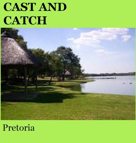 Cast and Catch - Pretoria