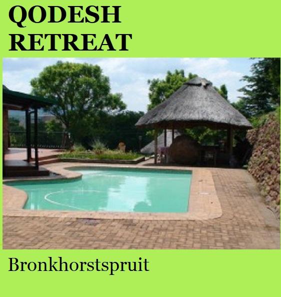 Qodesh Retreat - Bronkhorstspruit