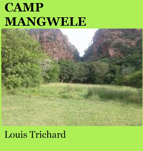 Camp Mangewele - Louis Trichard