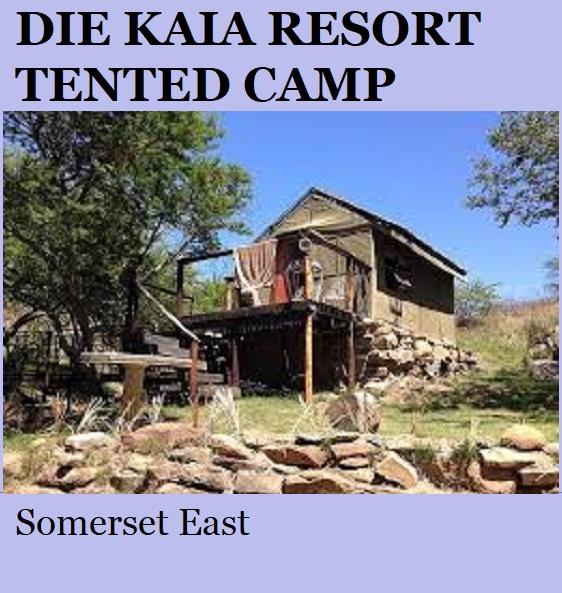 Die Kaia Resort Tented Camp - Somerset East