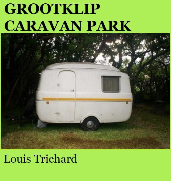 Grootklip Caravan Park - Louis Trichard