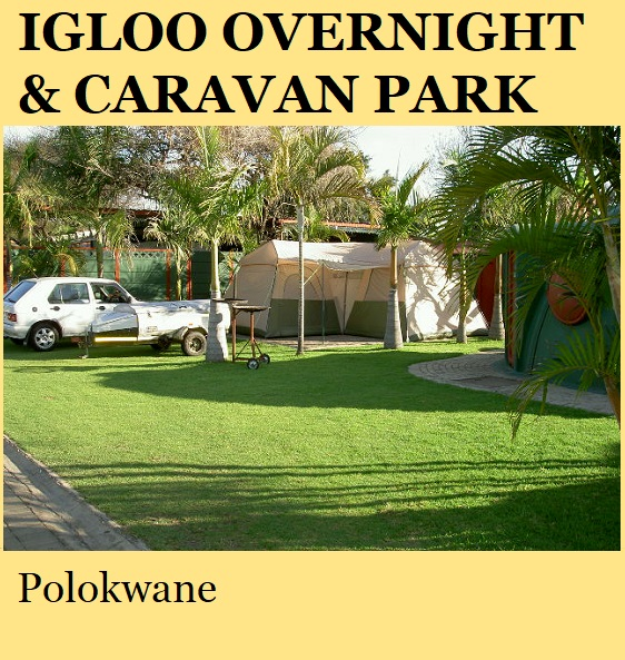Igloo Overnight and Caravan Park - Polokwane