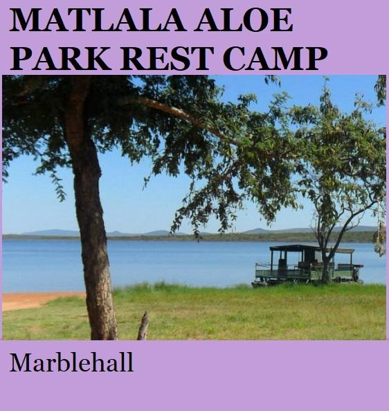 Matlala Aloe Park Rest Camp - Marblehall