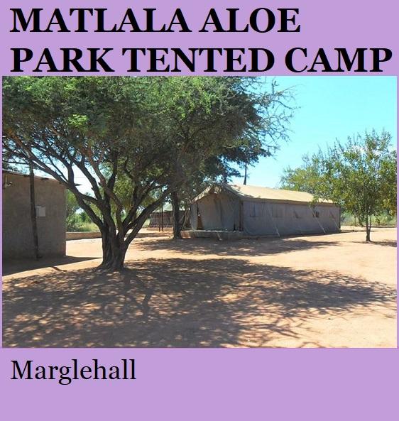 Matlala Aloe Park Tented Camp - Marblehall