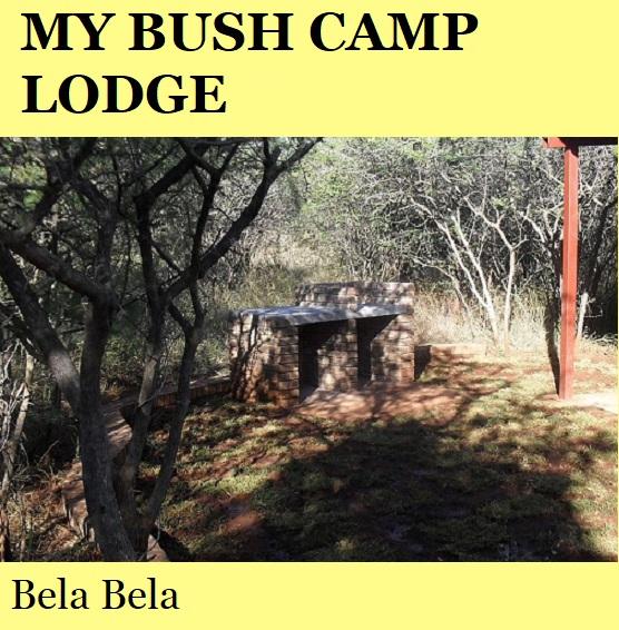 My Bush Camp Lodge - Bela Bela