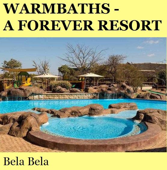 Warmbaths A Forever Resort - Bela Bela