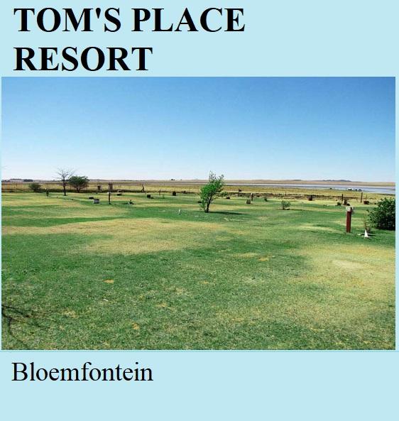 Tom's Place Resort - Bloemfontein