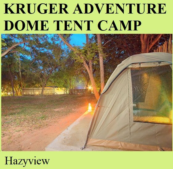 Kruger Adventures Dome Tented Camp - Hazyview