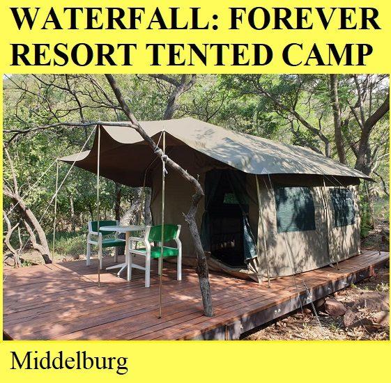 Waterfall A Forecver Resort Tented Camp - Middelburg