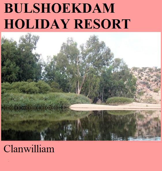 Bulshoekdam Holiday Resort - Clanwilliam