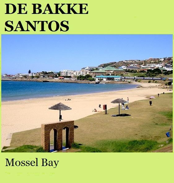 De Bakke Santos - Mossel Bay