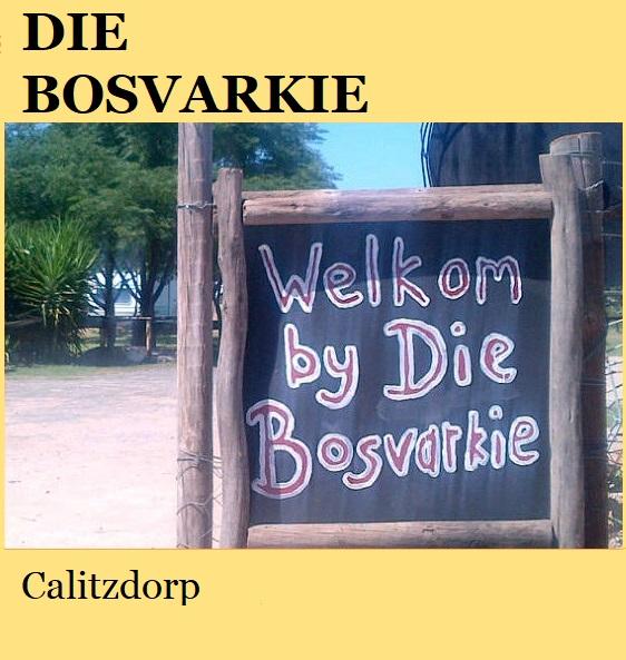 Die Bosvarkie - Calitzdorp