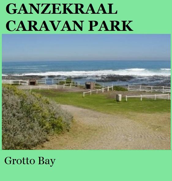 Ganzekraal Caravan Park - Grotto Bay