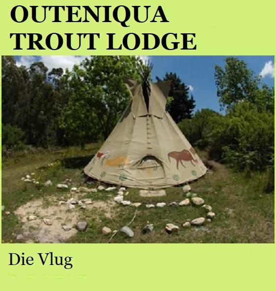 Outeniqua Trout Lodge - Die Vlug