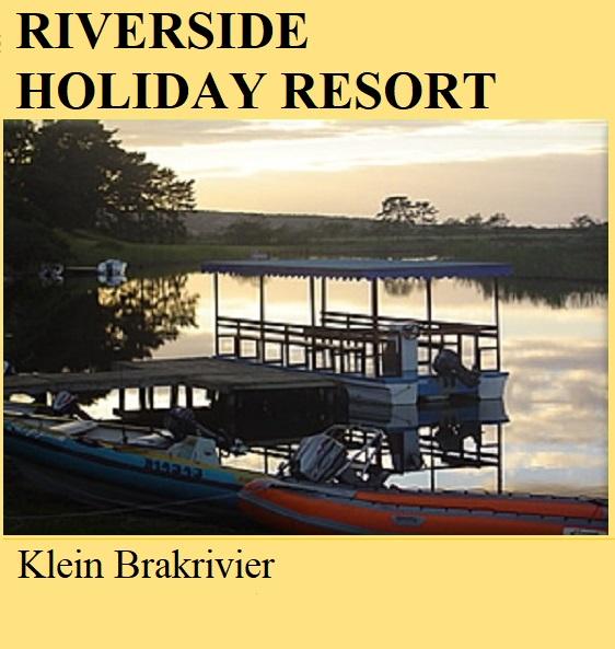 Riverside Holiday Resort - Klein Brakrivier