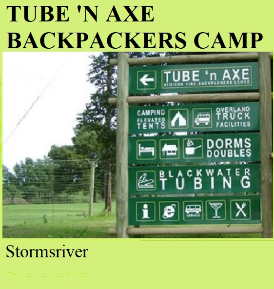 Tube n Axe Backpackers Camp - Stormsriver