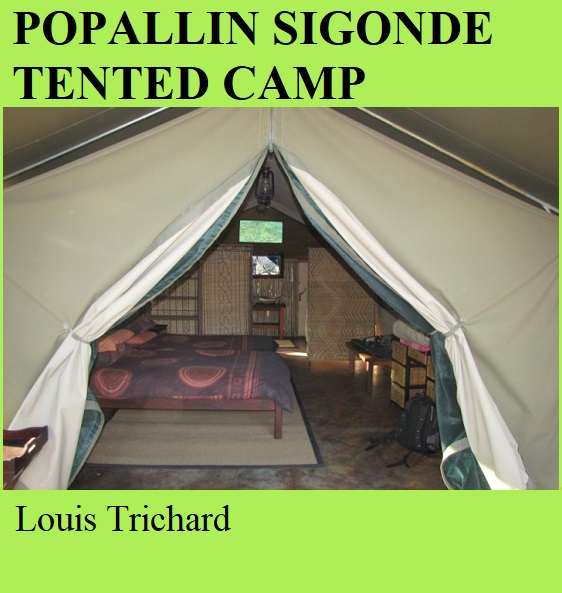 Popallin Sigonde Tented Camp - Louis Trichard