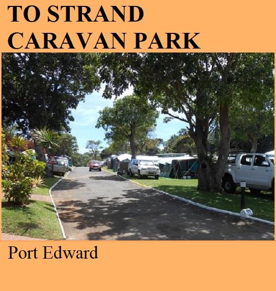 To Strand Caravan Park - Port Edward