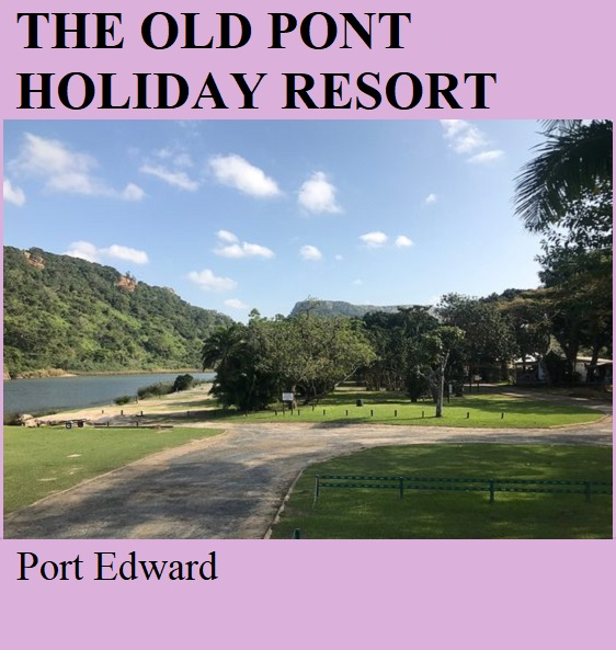 The Old Pont Holiday Resort - Port Edward