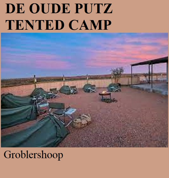 De Oude Putz Tented Camp - Groblershoop